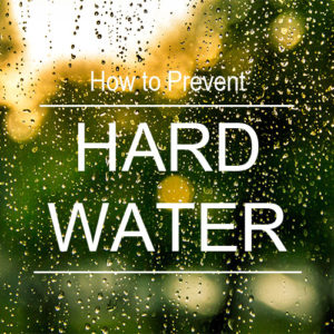How to prevent hard water